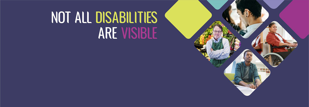 People with disabilities and the text: Not all disabilities are visible